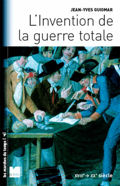 L'Invention de la guerre totale