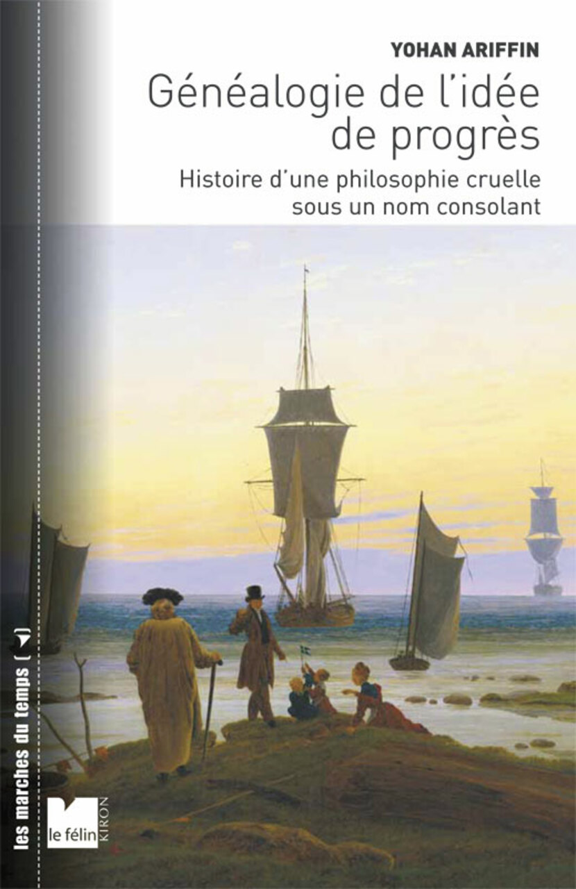 Genealogie De L Idee De Progres Editions Du Felin